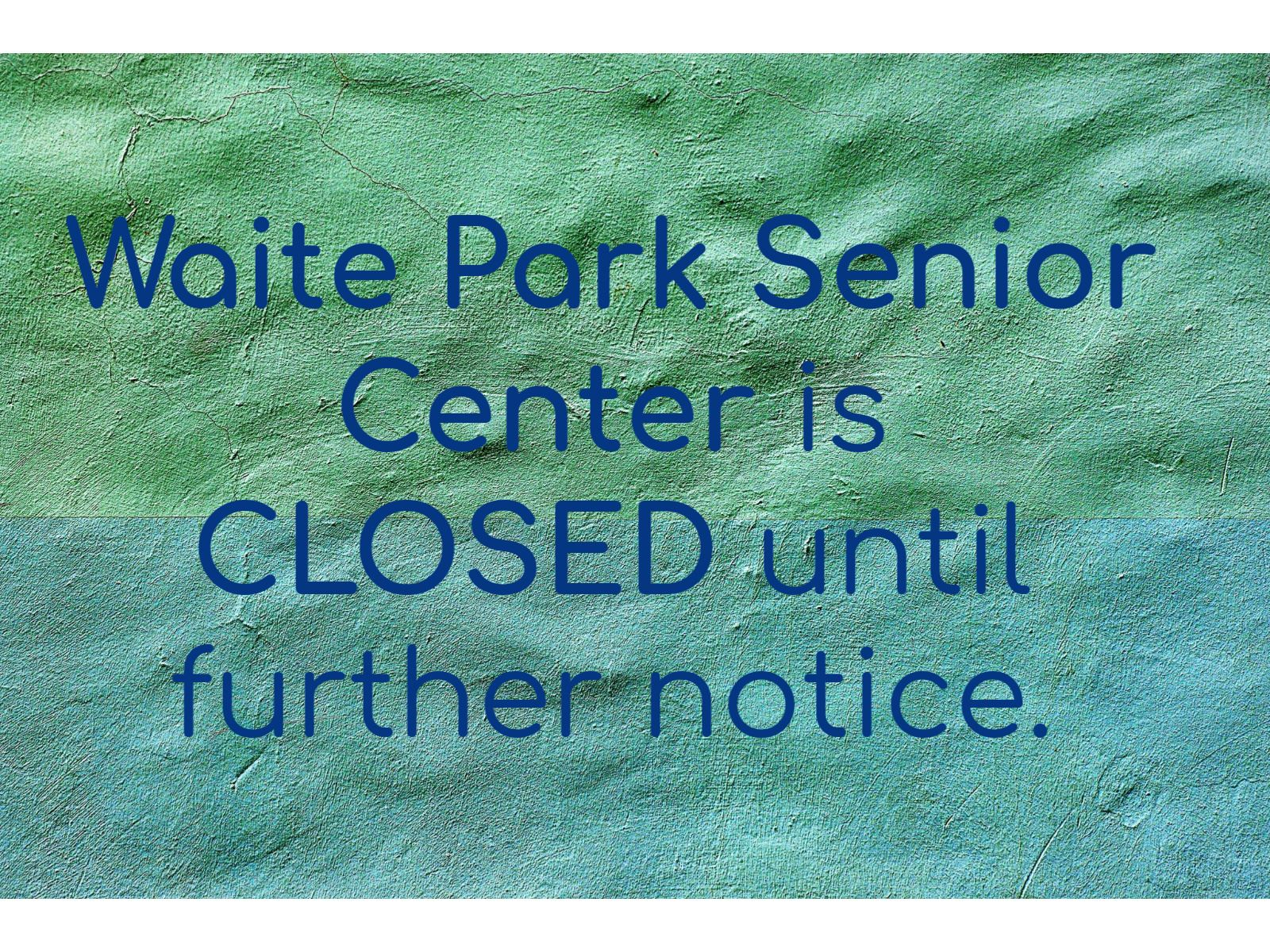 Sr Center Closed until further notice